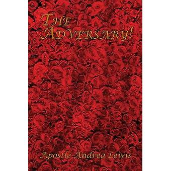 The Adversary! by Apostle Andrea Lewis - 9780990944911 Book
