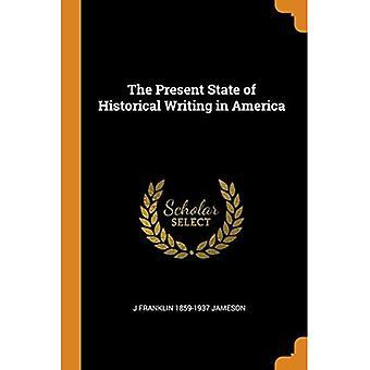 Der gegenwärtige Zustand des historischen Schreibens in Amerika