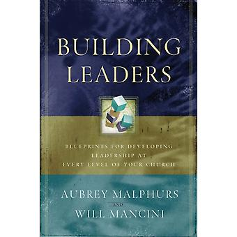 Building Leaders by Aubrey MalphursWill Mancini