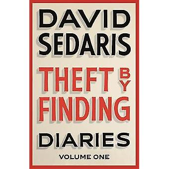 Theft by Finding - Diaries - Volume One by David Sedaris - 978031673136
