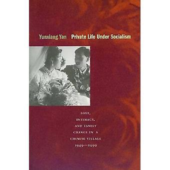 Privatleben unter Sozialismus - Liebe - Intimität und familiären Veränderungen in einem