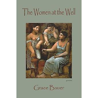 The Women at the Well by Grace Bauer - 9781622881147 Book