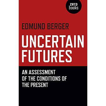 Osäker framtid - en bedömning av villkoren för gåvan av