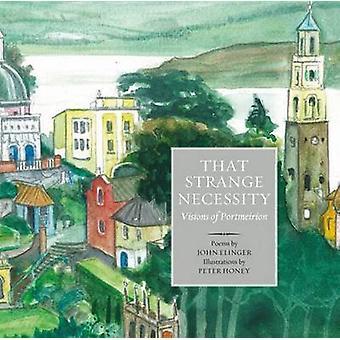 That Strange Necessity by John Elinger - Peter Honey - 9781909930308