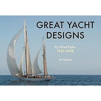 Great Yacht Designs by Alfred Mylne 1921 to 1945 by Ian Nicolson - 97