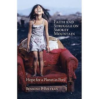 Tro och kamp på Smokey Mountain: hopp för en Planet i fara
