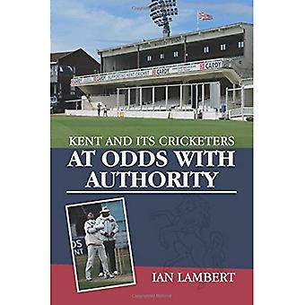At Odds with Authority: Kent and its Cricketers