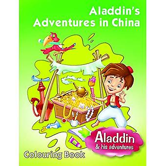 Aladdins Adventures in China (Aladdin His Adventures Colouri)