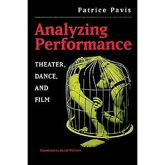 Analyzing Performance - Theater - Dance and Film by Patrice Pavis - Da
