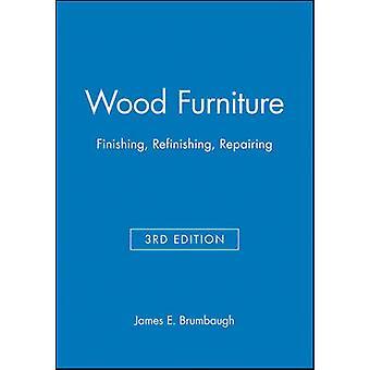 Wood Furniture Finishing Refinishing Repairing by Brumbaugh & James E.