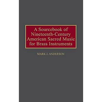 Un Sourcebook de NineteenthCentury americanas de la música sagrada para los instrumentos de latón por Anderson y Mark J.