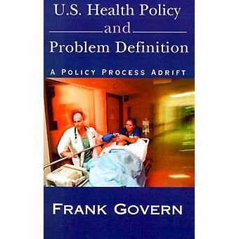 السياسة الصحية في الولايات المتحدة، وتنظم عملية سياسة هائمة بتعريف المشكلة & فرانك