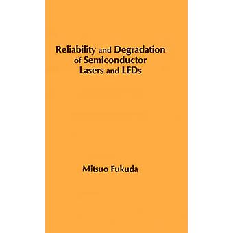 Reliability and Degradation of Semiconductor Lasers and LEDs by Fukuda & Mitsuo