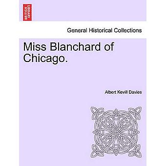 Miss Blanchard of Chicago. by Davies & Albert Kevill