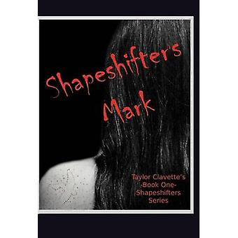 Shapeshifters Mark by Clavette & Taylor