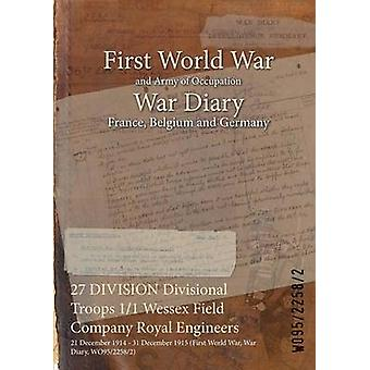 27 DIVISION Division Truppen 11 Wessex Feld Firma Royal Engineers 21. Dezember 1914 31. Dezember 1915 erste Weltkrieg Krieg Tagebuch WO9522582 durch WO9522582