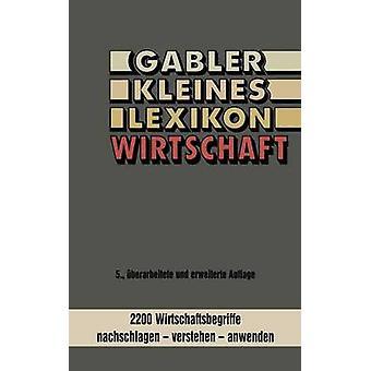 Gabler クライネス Lexikon Wirtschaft 2000 Wirtschaftsbegriffe Nachschlagen Verstehen 社による Anwenden