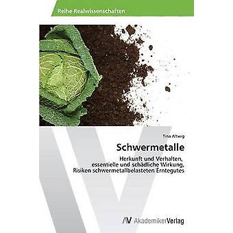 Schwermetalle Altwig ティナ