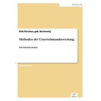 Methoden der UnternehmensbewertungEine kritische Analyse by Fleischer & geb. Bartlomiej & Dirk