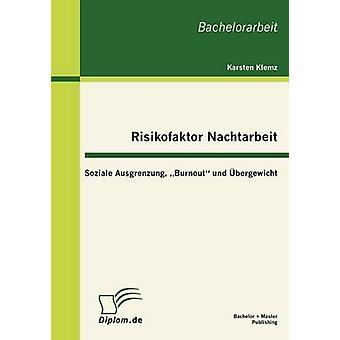 Bergewicht und Risikofaktor Nachtarbeit Soziale Ausgrenzung Burnout da Klemz & Karsten