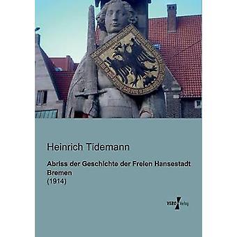 Abriss der Geschichte der Freien Hansestadt Bremen von Tidemann & Heinrich