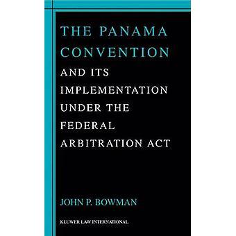 Convención de Panamá su implementación bajo el Acta Federal de arbitraje por Bowman y John P.