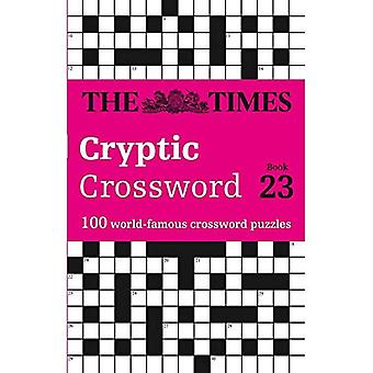 The Times Cryptic Crossword� Book 23: 100 world-famous crossword puzzles