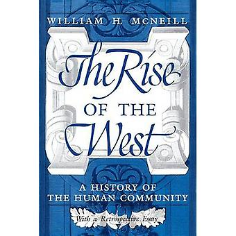 The Rise of the West - A History of the Human Community by William H.
