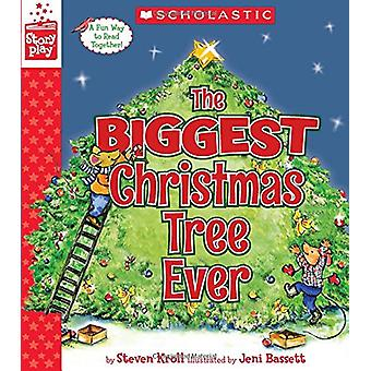 The Biggest Christmas Tree Ever (a Storyplay Book) by Steven Kroll -