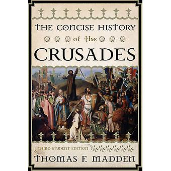 The Concise History of the Crusades (Third Student Edition) by Thomas