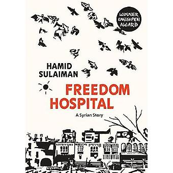 Freedom Hospital - A Syrian Story by Hamid Sulaiman - 9781623719951 Bo