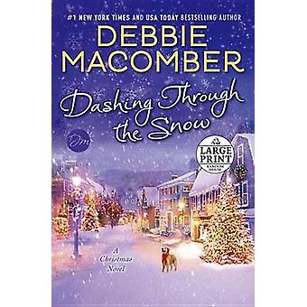 Dashing Through the Snow - A Christmas Novel (large type edition) by D