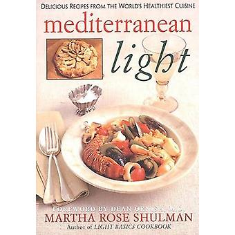 Mediterranean Light - Delicious Recipes from the World's Healthiest Cu