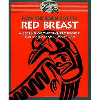 How the Robin Got Its Red Breast: A Legend of the Sechelt People