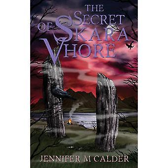 Hemmeligheden bag Skara Vhore af Jennifer M. Calder-9781784624064 Book
