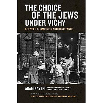 The Choice of the Jews under Vichy: Between Submission and Resistance