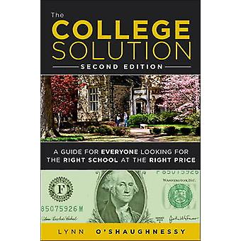 The College Solution - A Guide for Everyone Looking for the Right Scho