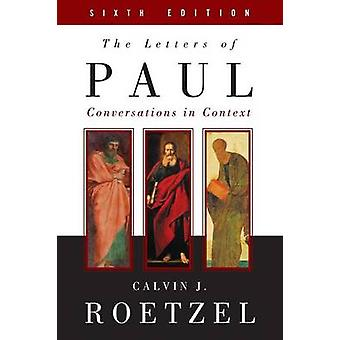The Letters of Paul - Sixth Edition - Conversations in Context by Calv