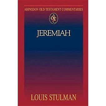 Abingdon Old Testament Commentary  Jeremiah by Stulman & Louis