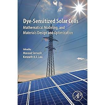 DyeSensitized Solar Cells by Masoud Soroush