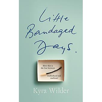 Little Bandaged Days par Kyra Wilder