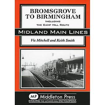 Bromsgrove to Birmingham: Including the Camp Hill Route (Midland Main Line)
