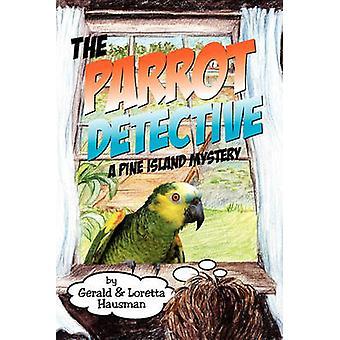 The Parrot Detective by Hausman & Gerald