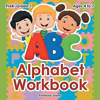 Alphabet Workbook   PreKGrade 1  Ages 4 to 7 by Gusto & Professor