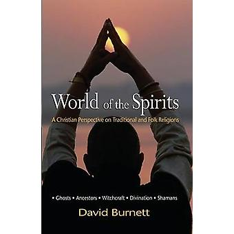 World of the Spirits A Christian Perspectiv on Traditional and Folk Religions by Burnett & David