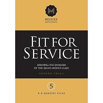 Fit for Service Meeting the demand of the Asian middle class by Bragg & Andrew