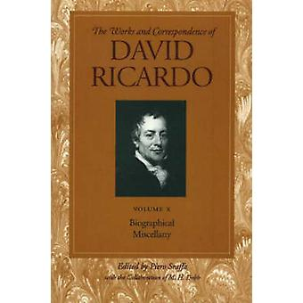 Works and Correspondence of David Ricardo - Biographical Miscellany - v