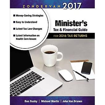 Zondervan 2017 Ministers Tax and Financial Guide For 2016 Tax Returns by Busby & Dan