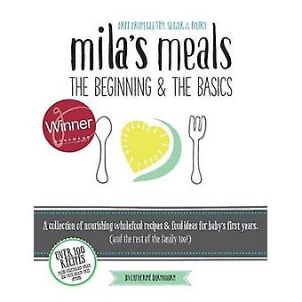 Milas Meals The Beginning  The Basics by Barnhoorn & Catherine