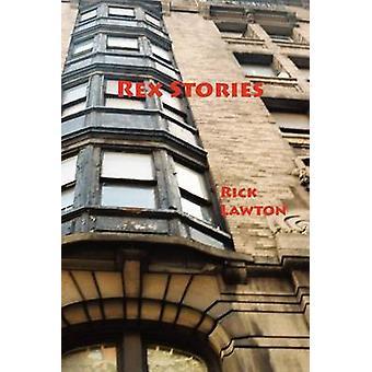 Rex Stories by Lawton & Rick